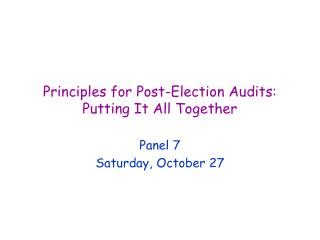 Principles for Post-Election Audits: Putting It All Together