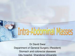 Dr David Swar Department of General Surgery (Resident) Stomach and colorectal diseases