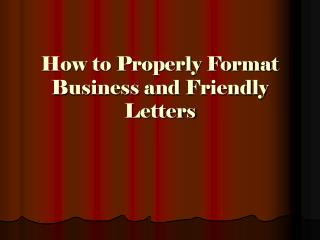 How to Properly Format Business and Friendly Letters