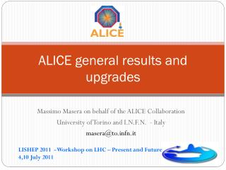 ALICE general results and upgrades