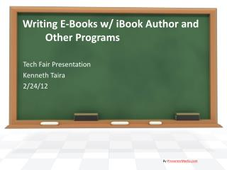 Writing E-Books w/ iBook Author and 	Other Programs
