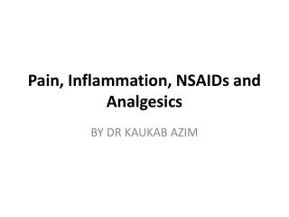 Pain, Inflammation, NSAIDs and Analgesics