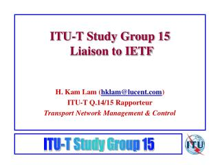 ITU-T Study Group 15  Liaison to IETF