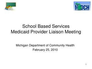 School Based Services Medicaid Provider Liaison Meeting