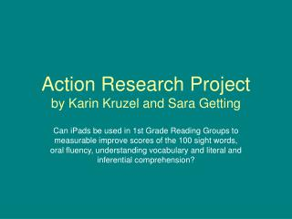 Action Research Project by Karin Kruzel and Sara Getting