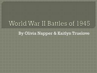World War II Battles of 1945