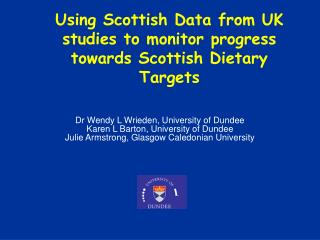 Using Scottish Data from UK studies to monitor progress towards Scottish Dietary Targets