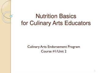 Nutrition Basics  for Culinary Arts Educators