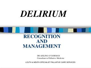 RECOGNITION AND  MANAGEMENT