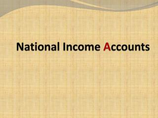 National Income  A ccounts
