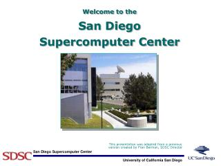 Welcome to the San Diego  Supercomputer Center