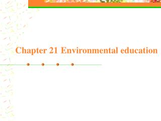 Chapter 21 Environmental education