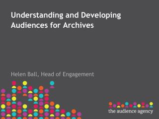Understanding and Developing Audiences for Archives