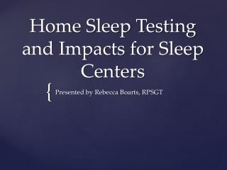 Home Sleep Testing and Impacts for Sleep Centers
