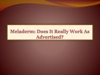 Meladerm:Does It Really Work As Advertised?