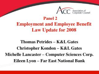 Panel 2 Employment  and Employee Benefit  Law Update for 2008