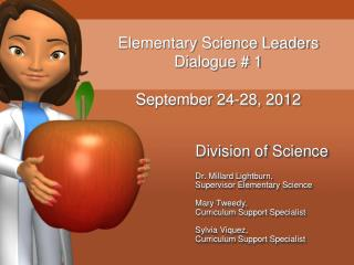 Elementary Science Leaders Dialogue # 1 September 24-28, 2012