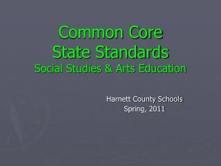 Common Core State Standards Social Studies & Arts Education