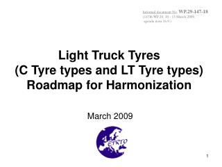 Light Truck Tyres (C Tyre types and LT Tyre types) Roadmap for Harmonization