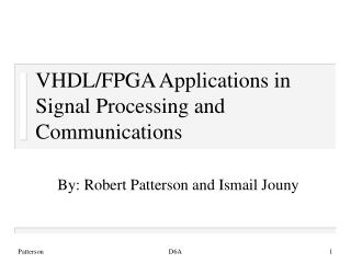 VHDL/FPGA Applications in Signal Processing and Communications