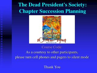 The Dead President's Society: Chapter Succession Planning