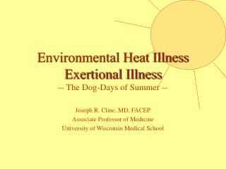 Environmental Heat Illness Exertional Illness -- The Dog-Days of Summer --
