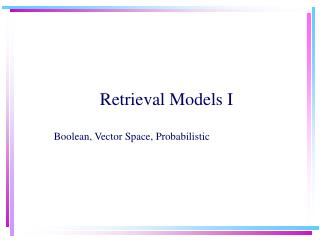 Retrieval Models I