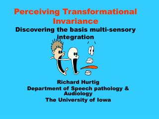 Perceiving Transformational Invariance Discovering the basis multi-sensory integration