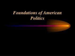 Foundations of American Politics