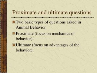 Proximate and ultimate questions