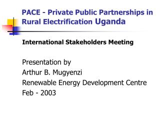 PACE - Private Public Partnerships in Rural Electrification Uganda
