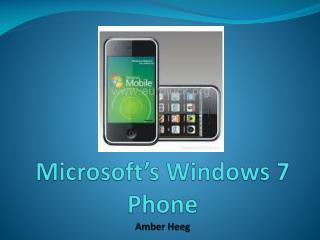 Microsoft's Windows 7 Phone Amber  Heeg