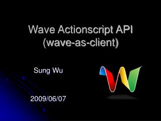 Wave Actionscript API (wave-as-client)