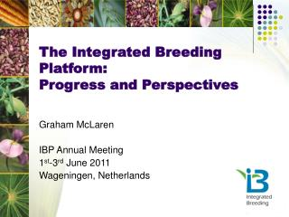 The Integrated Breeding Platform: Progress and Perspectives