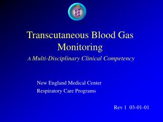 Transcutaneous Blood Gas  Monitoring A  Multi-Disciplinary Clinical Competency
