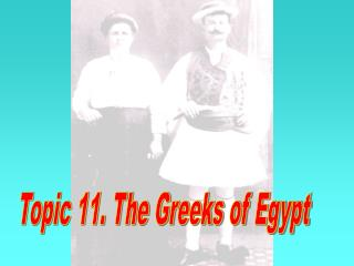 Topic 11. The Greeks of Egypt