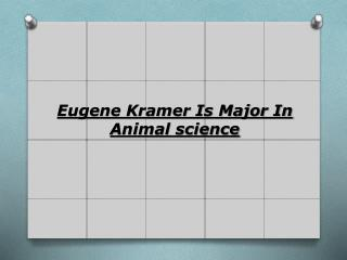 Eugene Kramer Is Major In Animal science