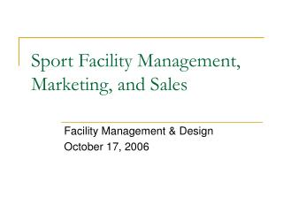 Sport Facility Management, Marketing, and Sales