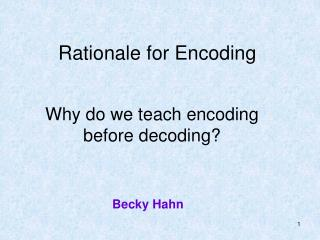 Rationale for Encoding