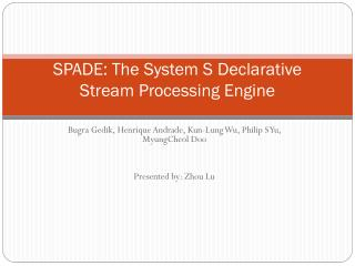 SPADE: The System S Declarative Stream Processing Engine