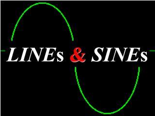 LINE s  & SINE s