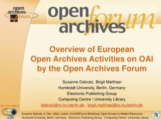 Overview of  European  Open Archives Activities  on OAI  by the Open Archives Forum