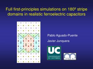 Full first-principles simulations on 180º stripe domains in realistic ferroelectric capacitors