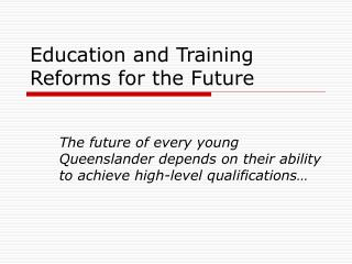 Education and Training Reforms for the Future