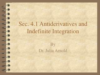 Sec. 4.1 Antiderivatives and Indefinite Integration