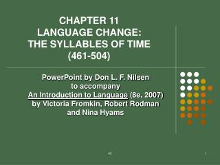 CHAPTER 11 LANGUAGE CHANGE: THE SYLLABLES OF TIME (461-504)