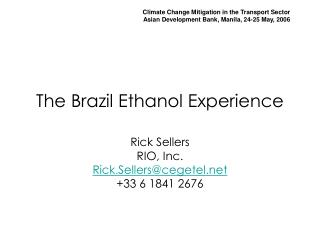 The Brazil Ethanol Experience