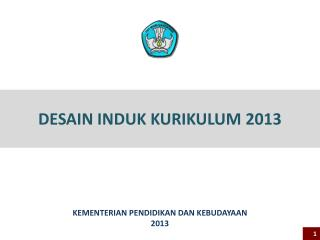 DESAIN INDUK KURIKULUM  2013