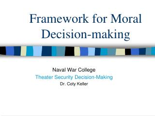 Framework for Moral Decision-making