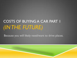 Costs of Buying a Car Part 1 (in the future)